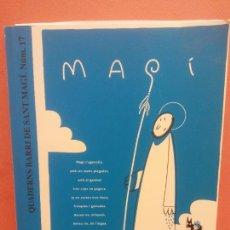 Libros de segunda mano: QUADERNS BARRI DE SANT MAGI NUM 17. FESTA DE SANT MAGI. 15-19 AGOST 2007. CERVERA. Lote 288038203
