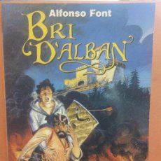 Libros de segunda mano: BRI D'ALBAN. ALFONSO FONT. NORMA EDITORIAL. Lote 288038983