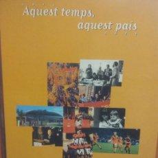 Libros de segunda mano: AQUEST TEMPS, AQUEST PAÍS. 1975-1995. TV3. EL PERIÓDICO. EDICIONS PRIMERA PLANA. Lote 288039213