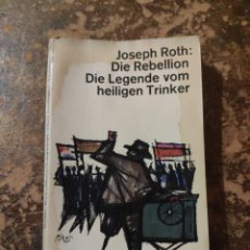 Libros de segunda mano: DIE REBELLION DIE LEGENDE VOM HEILIGEN TRINKER (JOSEPH ROTH) (DTV). Lote 288412693