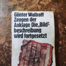 Libros de segunda mano: ZEUGEN DER ANKLAGE DIE, BILD BESCHREIBUNG WIRD FORTGESETZT (GUNTER WALLRAFF) (KIEPENHEUER & WITSCH). Lote 288413403