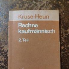 Libros de segunda mano: RECHNE KAUFMANNISCH, 2. TEIL (KRUSE-HEUN). Lote 288413583
