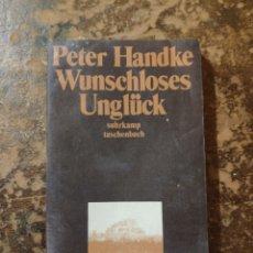 Libros de segunda mano: WUNSCHLOSES UNGLUCK, SUHRKAMP TASCHENBUCH (PETER HANDKE). Lote 288414023