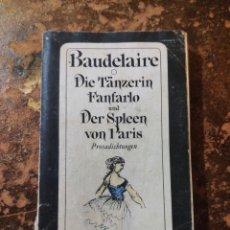 Libros de segunda mano: DIE TANZERIN FANFARLO UND DER SPLEEN VON PARIS, PROSADICHTUNGEN (CHARLES BAUDELAIRE) (DIOGENES). Lote 288414088