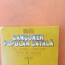 Libros de segunda mano: CAÇONER POPULAR CATALÀ. VOLUM I. PERE BOHIGAS. L'ABADIA DE MONTSERRAT.. Lote 288931898