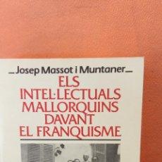 Libros de segunda mano: ELS INTEL·LECTUALS MALLORQUINS DAVANT EL FRANQUISME. JOSEP MASSOT I MUNTANER. L'ABADIA DE MONTSERRAT. Lote 288932058