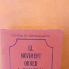 Libros de segunda mano: EL MOVIMENT OBRER A MALLORCA. PERE GABRIEL. EDITORIAL CURIAL.. Lote 288932158