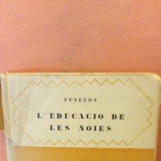 Libros de segunda mano: L'EDUCACIO DE LES NOIES. FENELON. EDITORIAL BARCINO.. Lote 288932223
