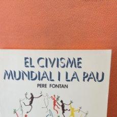 Libros de segunda mano: EL CIVISME MUNDIAL I LA PAU. PERE FONTAN. EDITORIAL CLARET.. Lote 288932298
