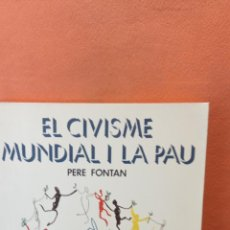 Libros de segunda mano: EL CIVISME MUNDIAL I LA PAU. PERE FONTAN. EDITORIAL CLARET.. Lote 288932328