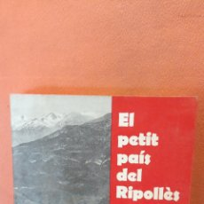 Libros de segunda mano: EL PETIT PAIS DEL RIPOLLÈS. JOAQUIM BOIXÉS I SABATÉS. EDICIONS MAIDEU.. Lote 288932718