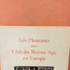 Libros de segunda mano: LES PLEURANTS DANS L'ART DU MOYEN AGE EN EUROPE. MUSÉE DES BEAUX-ARTS DE DIJON PALAIS DES DUCS DE BO. Lote 288933558
