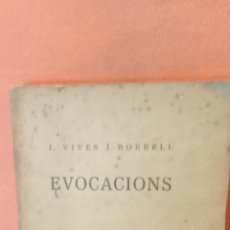 Libros de segunda mano: EVOCACIONS. J. VIVES I BORRELL. BARCELONA 1920.. Lote 288933703