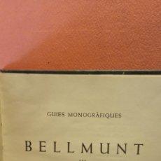 Libros de segunda mano: BELLMUNT. RAMON VINYETA. GUIES MONOGRAFIQUES. EDITORIAL ALPINA. Lote 288936123