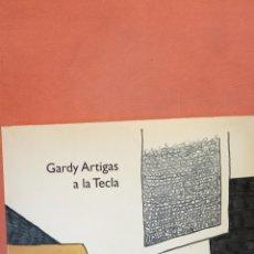 Libros de segunda mano: GARDY ARTIGAS A LA TECLA. FIRMADO POR AUTOR.. Lote 288951708