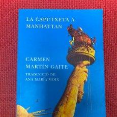 Libros de segunda mano: LA CAPUTXETA A MANHATTAN. CARMEN MARTÍN GAITE. SIRUELA, 2003.. Lote 288953463