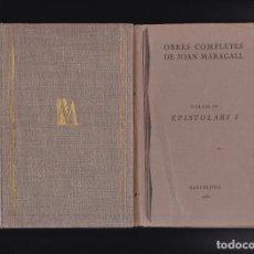 Libros de segunda mano: JOAN MARAGALL, OBRES COMPLETES - VOLUM IV / EPISTOLARI I - SALA PARÉS LLIBRERIA 1930 / BARCELONA. Lote 288960988