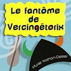 Libros de segunda mano: LE FANTOME DE VERCINGETORIX. (MURIEL NATHAN - OXFORD EDUCACIÓN). Lote 288924573