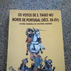 Libros de segunda mano: OS VOTOS DE S. TIAGO NO NORTE DE PORTUGAL ( SECULOS XII-XV ) - ALCINA MANUELA DE OLIVEIRA --. Lote 289471688