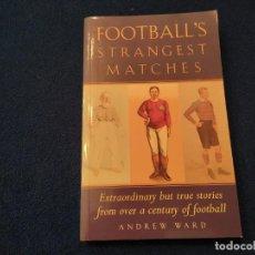 Libros de segunda mano: FOOTBALL'S STRANGEST MATCHES ANDREW WARD ROBSON BOOKS LTD 2002. Lote 289476148