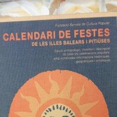 Libros de segunda mano: CALENDARI DE FESTES DE LES ILLES BALEARS U PITIÜSES. EDITORIAL ALTA FULLA.. Lote 289493443