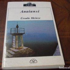 Libros de segunda mano: ANAIANSI, URSULA HEINZE. IR INDO A FRAGA NARRATIVA 1.989, PÁGINAS AMARILLENTAS, EN GALLEGO. Lote 289495393