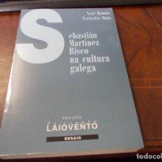 Libros de segunda mano: SEBASTIÁN MARTÍNEZ RISCO NA CULTURA GALEGA, XOSÉ RAMÓN FREIXEIRO MATO. ENSAIO ED. LAIOVENTO 1.994. Lote 289497983