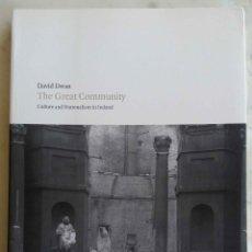 Libros de segunda mano: THE GREAT COMMUNITY. CULTURE AND NATIONALISM IN IRELAND.DAVID DWAN. LIBRO EN INGLES 2008.. Lote 289670483