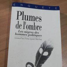 Libros de segunda mano: PLUMES DE L'OMBRE (EMMANUEL FAUX / THOMAS LEGRAND / GILLES PEREZ). Lote 289698853