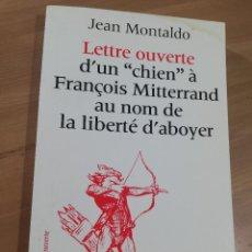 Libros de segunda mano: LETTRE OUVERTE D'UN CHIEN A FRANÇOIS MITTERRAND AU NOM DE LA LIBERTÉ D'ABOYER (JEAN MONTALDO). Lote 289699048