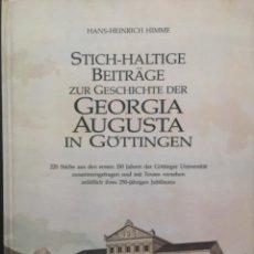 Libros de segunda mano: STICH HALTIGE BEITRÄGE ZUR GESCHICHTE DER GEORGIA AUGUSTA IN GÖTTINGEN, HANS HEINRICH HIMME. Lote 289704778