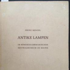 Libros de segunda mano: ANTIKE LAMPEN, HEINZ MENZEL, ZENTRALMUSEUM MAINZ. Lote 289705738