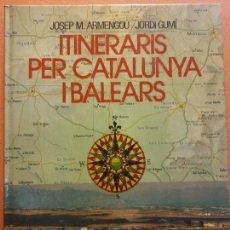Libros de segunda mano: ITINERARIS PER CATALUNYA I BALEARES. JOSEP M ARMENGOU. JORDI GUMI. EDICIONS 62. Lote 289862753