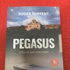 Libros de segunda mano: PEGASUS, L'ESTAT QUE ENS ESPIA. ROGER TORRENT. ARA LLIBRES, 2ª EDICIO, 2021.. Lote 289889993