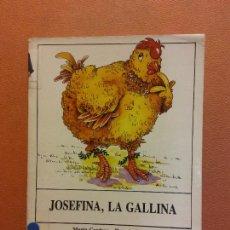 Libros de segunda mano: JOSEFINA, LA GALLINA. MARTA CARDOZO. HORACIO ELENA. EDITORIAL ARGOS VERGARA. Lote 290010078
