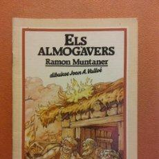 Libros de segunda mano: ELS ALMOGÀVERS. RAMON MUNTANER. ABADIA DE MONTSERRAT. Lote 290010243