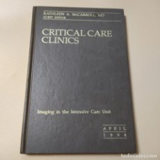 Libros de segunda mano: CRITICAL CARE CLINICS. KATHLEEN A. MCCARROLL,MD, GUEST EDITOR. APRIL-1994. 247-459 PAGS. LEER.. Lote 290313818