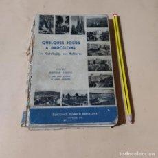 Libros de segunda mano: QUELQUES JOURS A BARCELONE EN CATALOGNE,AUX BALERARES.EDICIONES PERRIER.SIN FECHAR.173 PAGS.. Lote 290315193