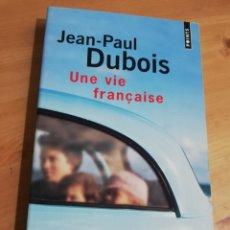 Libros de segunda mano: UNE VIE FRANÇAISE (JEAN - PAUL DUBOIS). Lote 293320708
