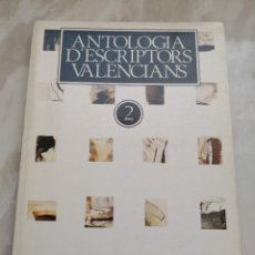 Libros de segunda mano: ANTOLOGÍA D´ESCRIPTORS VALENCIANS-MARC GRANELL ADOLF BELTRAN- ENVÍO CERTIFICADO 4,99. Lote 293734278