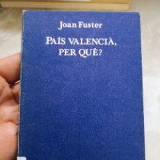 Libros de segunda mano: JOAN FUSTER PAÍS VALENCIÀ PER QUÈ? - QUADERNS 3I4- ENVÍO CERTIFICADO 3,99. Lote 293736388