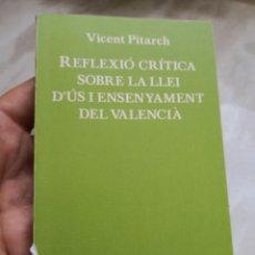 Libros de segunda mano: VICENT REFLEXIÓ CRÍTICA SOBRE LA LLEI D`US I ENSENYAMENT DEL VALENCIÀ -QUADERNS 3I4- CERTIF 3,99. Lote 293736403