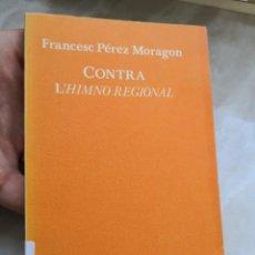 Libros de segunda mano: FRANCESC PÉREZ MORAGÓN- CONTRA L´HIMNO REGIONAL - QUADERNS 3I4- ENVÍO CERTIFICADO 3,99. Lote 293736443