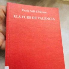 Libros de segunda mano: ELS FURS DE VALENCIA -ENRIC SOLÀ I PALERM-EL TEMPS- ENVÍO CERTIFICADO 3,99. Lote 293736678