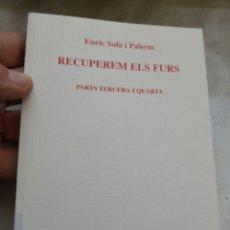 Libros de segunda mano: RECUPEREM ELS FURS -ENRIC SOLÀ I PALERM-EL TEMPS- ENVÍO CERTIFICADO 3,99. Lote 293736708