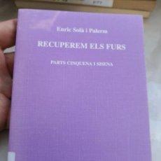 Libros de segunda mano: RECUPEREM ELS FURS -ENRIC SOLÀ I PALERM - EL TEMPS- ENVÍO CERTIFICADO 3,99. Lote 293736753