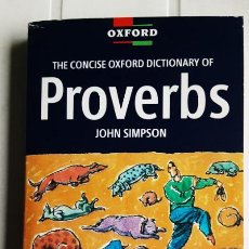 Libros de segunda mano: THE CONCISE OXFORD DICTIONARY OF PROVERBS- JOHN SIMPSON - 1992. Lote 293948033