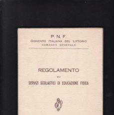 Libros de segunda mano: GIOVENTÙ ITALIANA DEL LITTORIO - COMANDO GENERALE - EDUCAZIONE FISICA - ROMA - ANNO XX E. F. 1942. Lote 294171378