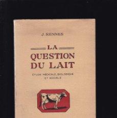 Libros de segunda mano: LA QUESTION DU LAIT - J. RENNES - MASSON ET CIE, EDITEURS 1927. Lote 295286843