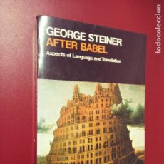 Libros de segunda mano: GEORGE STEINER: AFTER BABEL. ASPECTS OF LANGUAGE AND TRANSLATION. Lote 295483178